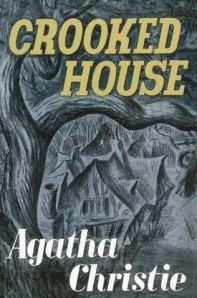 CROOKED HOUSE (1949). One of the most chilling, and despite its best-selling, never-out-of-print status, one of the most underrated, crime novels in British history.